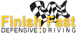 Finish Fast Defensive Driving